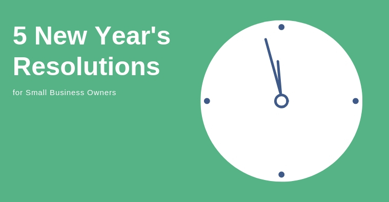 5 New Year's Resolutions for Small Business Owners